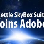 Adobe acquires Mettle SkyBox Suite. Here's what that means for SkyBox users